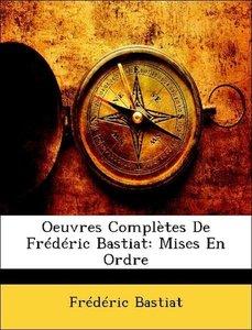 Oeuvres Complètes De Frédéric Bastiat: Mises En Ordre