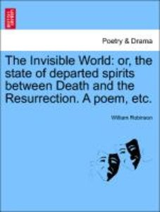 The Invisible World: or, the state of departed spirits between D