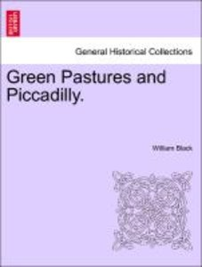 Green Pastures and Piccadilly. Vol. I