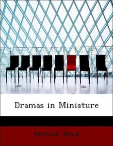 Dramas in Miniature