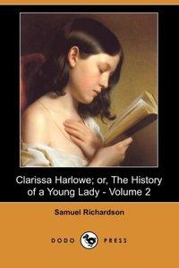 CLARISSA HARLOWE OR THE HIST O