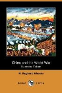 China and the World War (Illustrated Edition) (Dodo Press)