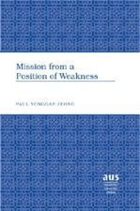 Mission from a Position of Weakness