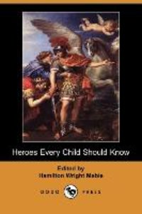 Heroes Every Child Should Know