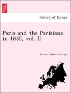 Paris and the Parisians in 1835, vol. II