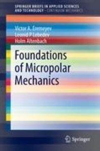 Foundations of Micropolar Mechanics
