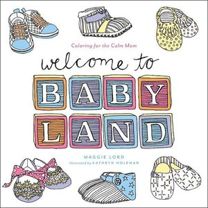 Welcome to Baby Land: Coloring for the Calm Mom