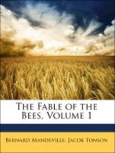 The Fable of the Bees, Volume 1