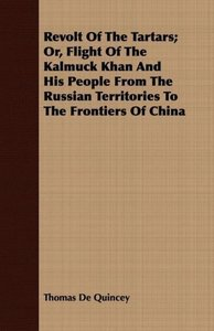 Revolt of the Tartars; Or, Flight of the Kalmuck Khan and His Pe