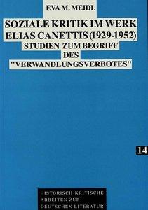 Soziale Kritik im Werk Elias Canettis (1929 - 1952)