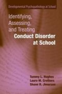 Identifying, Assessing, and Treating Conduct Disorder at School