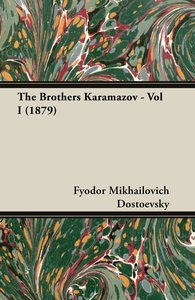 The Brothers Karamazov - Vol I (1879)