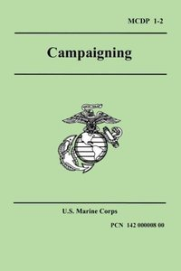 Campaigning (Marine Corps Doctrinal Publication 1-2)