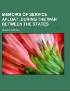 Memoirs of Service Afloat, During the War Between the States