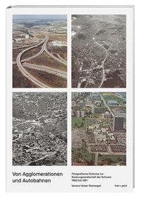 Von Agglomerationen und Autobahnen