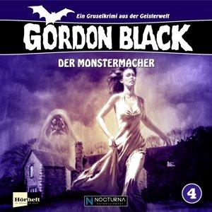 Gordon Black 04 - Der Monstermacher