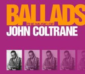 The Music Of John Coltrane-Ballads
