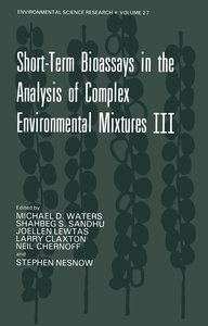 Short-Term Bioassays in the Analysis of Complex Environmental Mi