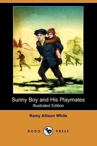 Sunny Boy and His Playmates (Illustrated Edition) (Dodo Press)