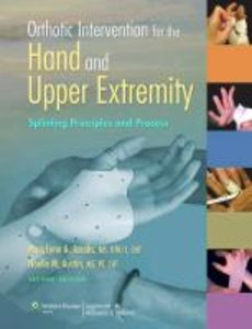 Orthotic Intervention of the Hand and Upper Extremity