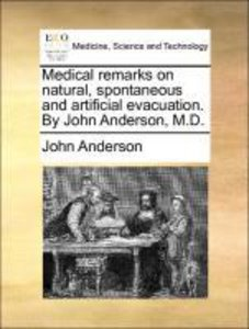 Medical remarks on natural, spontaneous and artificial evacuatio