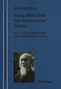 Xiong Shilis Neue Nur-Bewusstseins-Theorie