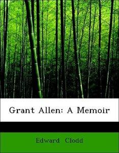 Grant Allen: A Memoir