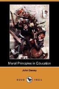 Moral Principles in Education (Dodo Press)