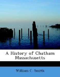 A History of Chatham Massachusetts
