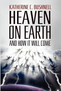 Heaven on Earth and How It Will Come