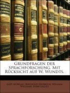 Grundfragen der Sprachforschung. Mit Rücksicht auf W. Wundts.