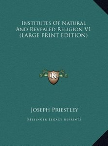 Institutes Of Natural And Revealed Religion V1 (LARGE PRINT EDIT