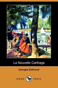 La Nouvelle Carthage (Dodo Press)
