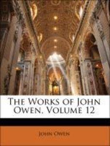 The Works of John Owen, Volume 12
