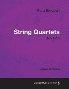 String Quartets No.1-15 - A Score for Strings
