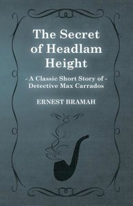 The Secret of Headlam Height (a Classic Short Story of Detective