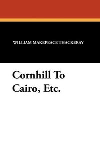 Cornhill To Cairo, Etc.