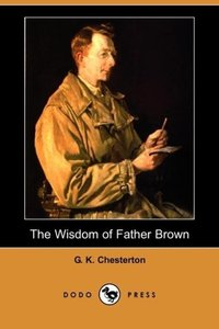 The Wisdom of Father Brown (Dodo Press)