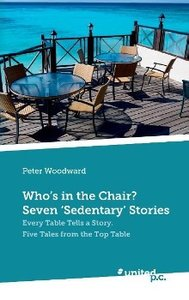 Who's in the Chair? Seven 'Sedentary' Stories