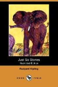 Just So Stories (Illustrated Edition) (Dodo Press)