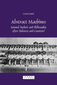 Abstract Machines: Samuel Beckett and Philosophy After Deleuze a