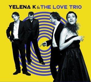 Yelena K & The Love Trio