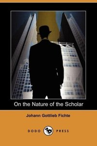 On the Nature of the Scholar (Dodo Press)