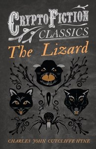 The Lizard (Cryptofiction Classics - Weird Tales of Strange Crea