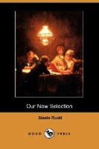 Our New Selection (Dodo Press)