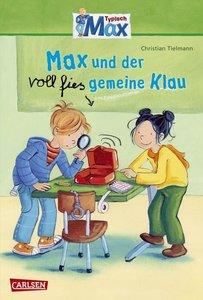 Max-Erzählbände 02. Max und der voll fies gemeine Klau