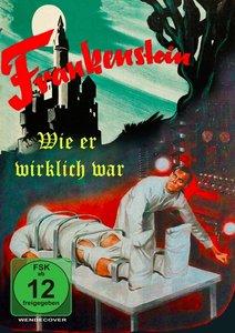 Frankenstein, wie er wirklich war - The True Story