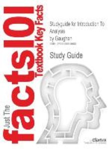 Studyguide for Introduction To Analysis by Gaughan, ISBN 9780534