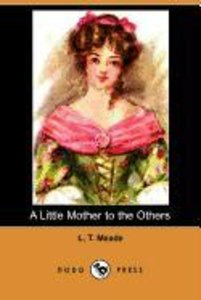 A Little Mother to the Others (Dodo Press)