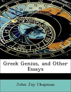 Greek Genius, and Other Essays
